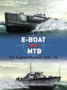 E-Boat vs MTB: The English Channel 1941–45 - Book #34 of the Duel