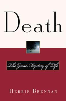 Death: The Great Mystery of Life 0786712171 Book Cover