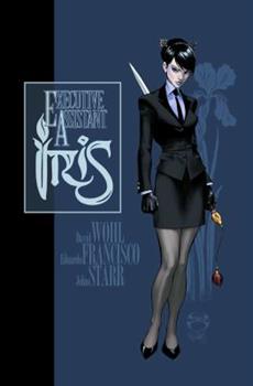 Executive Assistant Iris Vol. 1 - Book #1 of the Executive Assistant Iris Collected