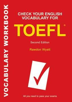 Paperback Check Your English Vocabulary for TOEFL: All you need to pass your exams (Check Your Vocabulary) Book