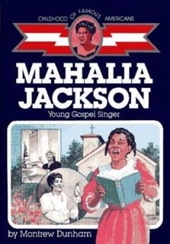 Mahalia Jackson : Young Gospel Singer - Book  of the Childhood of Famous Americans