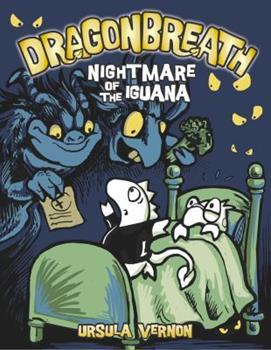 Nightmare of the Iguana - Book #8 of the Dragonbreath