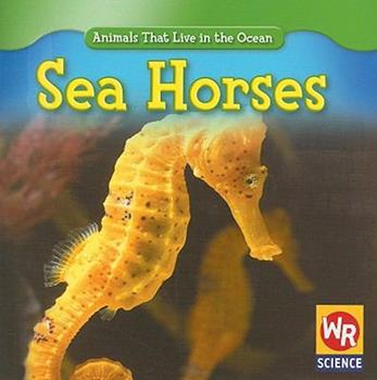 Sea Horses - Book  of the Animals That Live in the Ocean