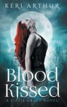 Blood Kissed - Book #1 of the Lizzie Grace