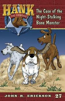 The Case of the Night-Stalking Bone Monster - Book #27 of the Hank the Cowdog