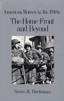The Home Front and Beyond: American Women in the 1940s 080579901X Book Cover