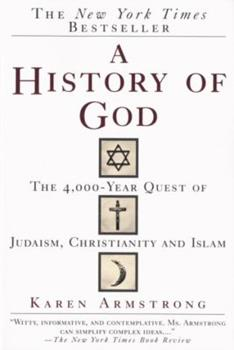 Paperback A History of God: The 4,000-Year Quest of Judaism, Christianity and Islam Book
