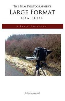 Paperback The Film Photographer's Large Format Log Book: A Basic Checklist Book