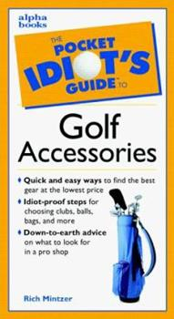 The Pocket Idiot's Guide to Golf Accessories - Book  of the Pocket Idiot's Guide
