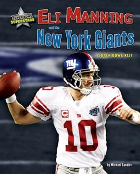Eli Manning and the New York Giants: Super Bowl XLII 1597167363 Book Cover