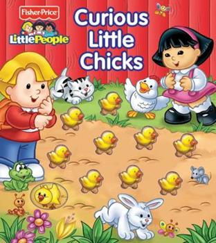 Curious Little Chicks (Fisher Price Little People)
