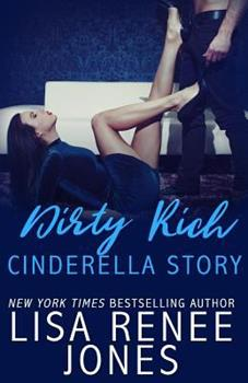 Dirty Rich Cinderella Story - Book #2 of the Dirty Rich