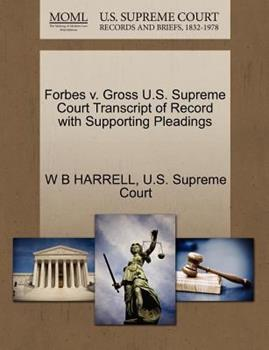 Paperback Forbes V. Gross U. S. Supreme Court Transcript of Record with Supporting Pleadings Book