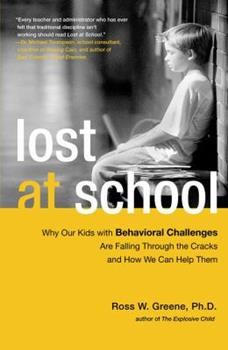 Paperback Lost at School: Why Our Kids with Behavioral Challenges are Falling Through the Cracks and How We Can Help Them Book