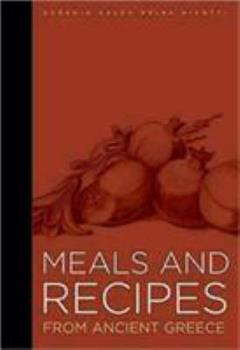 Meals and Recipes from Ancient Greece (J. Paul Getty Museum) 0892368764 Book Cover