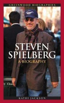 Steven Spielberg: A Biography - Book  of the Greenwood Biographies