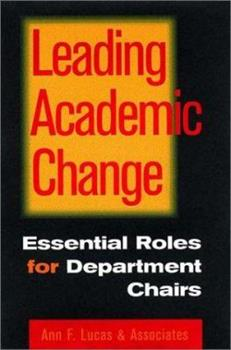 Leading Academic Change : Essential Roles for Department Chairs 0787946826 Book Cover