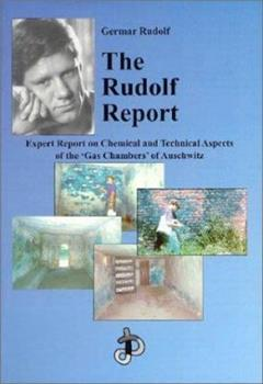The Rudolf Report: Expert Report on Chemical and Technical Aspects (Holocaust Handbooks Series, 2) - Book #2 of the Holocaust Handbook