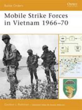 Mobile Strike Forces in Vietnam 1966-70 (Battle Orders) - Book #30 of the Osprey Battle Orders
