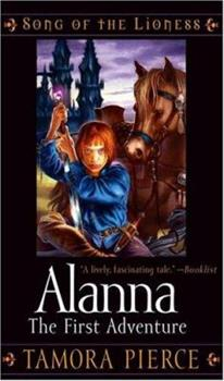 Alanna: The First Adventure - Book #1 of the Song of the Lioness