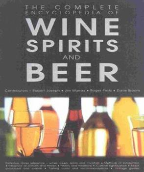 Complete Encyclopedia Of Wine,Beer, And Spirit 1842220632 Book Cover