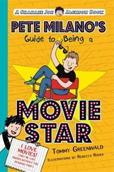 Pete Milano's Guide to Being a Movie Star 162672167X Book Cover