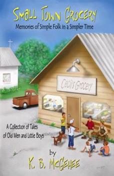 Paperback Small Town Grocery: Memories of Simple Folk in a Simpler Time Book