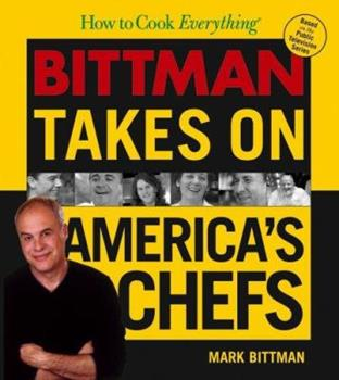How to Cook Everything: Bittman Takes on America's Chefs 0764570145 Book Cover