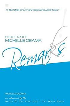 Paperback First Lady Michelle Obama: REMARKS! Book