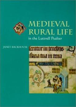 Medieval Rural Life in the Luttrell Psalter (Medieval Life in Manuscripts) 0802083994 Book Cover