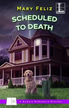 Scheduled to Death - Book #2 of the A Maggie McDonald Mystery
