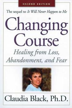 Changing Course: Healing from Loss, Abandonment and Fear 0910223254 Book Cover