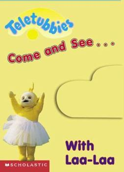 Come and See With Laa-Laa: Laa-Laa's Book of Yellow - Book  of the Teletubbies