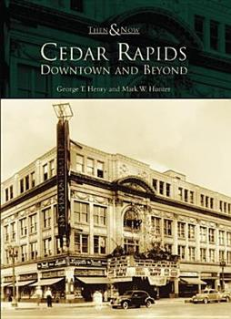 Cedar Rapids: Downtown and Beyond - Book  of the  and Now
