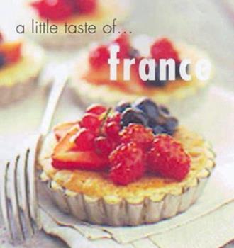 A Little Taste of France (Little Taste of) 1740452089 Book Cover