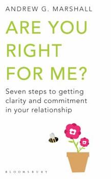Paperback Are You Right for Me?: Seven Steps to Getting Clarity and Commitment in Your Relationship Book