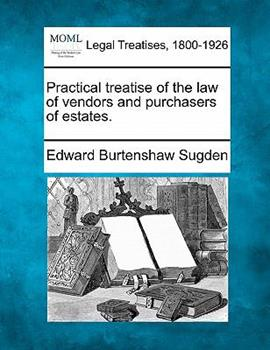 Paperback Practical treatise of the law of vendors and purchasers of Estates Book