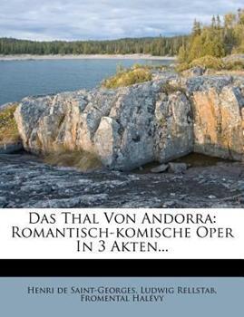 Paperback Das Thal Von Andorra: Romantisch-Komische Oper in 3 Akten... Book