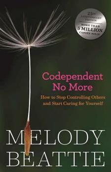Codependent No More: How to Stop Controlling Others and Start Caring for Yourself 0894864025 Book Cover