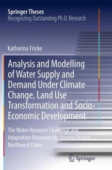 Paperback Analysis and Modelling of Water Supply and Demand Under Climate Change, Land Use Transformation and Socio-Economic Development: The Water Resource Cha Book