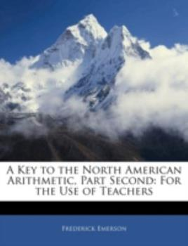Paperback A Key to the North American Arithmetic, Part : For the Use of Teachers Book