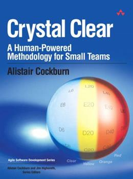 Crystal Clear: A Human-Powered Methodology for Small Teams 0201699478 Book Cover