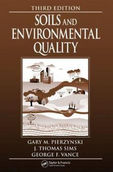 Soils and Environmental Quality, Third Edition 0849316162 Book Cover