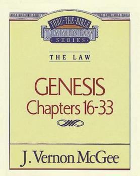 Genesis 16-33 - Book #2 of the Thru the Bible