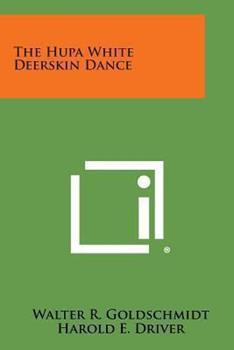 Paperback The Hupa White Deerskin Dance Book