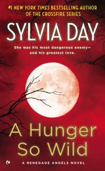 A Hunger So Wild: A Renegade Angels Novel 0451237455 Book Cover