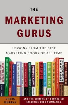Paperback The Marketing Gurus: Lessons from the Best Marketing Books of All Time Book