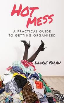 Paperback Hot Mess: A Practical Guide to Getting Organized Book