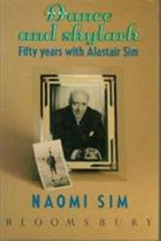 Hardcover Dance and skylark: Fifty years with Alastair Sim Book