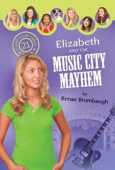 Elizabeth and the Music City Mayhem - Book #21 of the Camp Club Girls